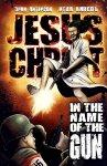 Обложка комикса Иисус Христос: Во Имя Ствола